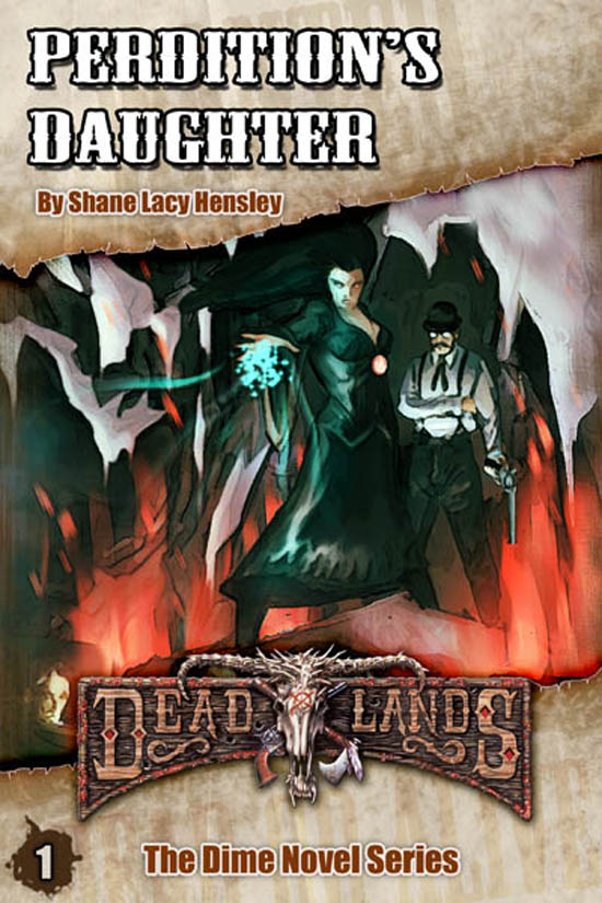 Deadlands: Perdition's Daughter By: Shane Hensley