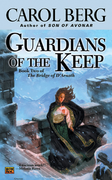 Guardians of The Keep By: Carol Berg