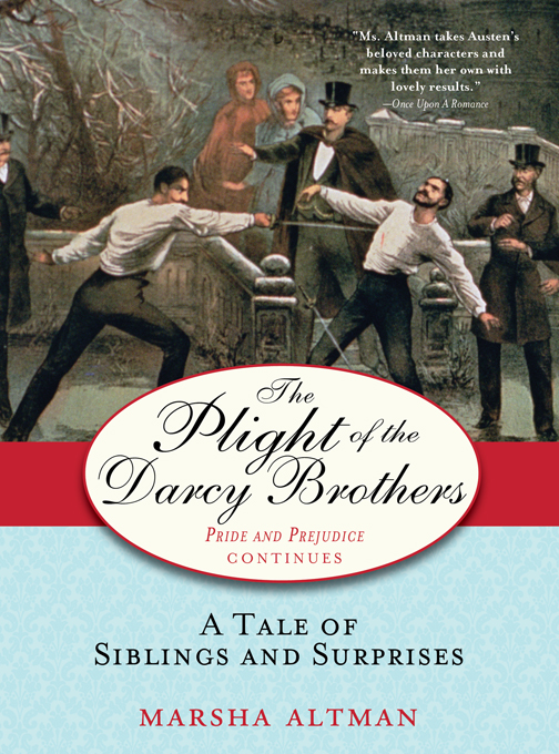 Plight of the Darcy Brothers: A tale of the Darcys & the Bingleys By: Marsha Altman