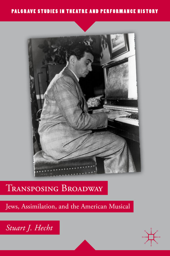 Transposing Broadway Jews,  Assimilation,  and the American Musical