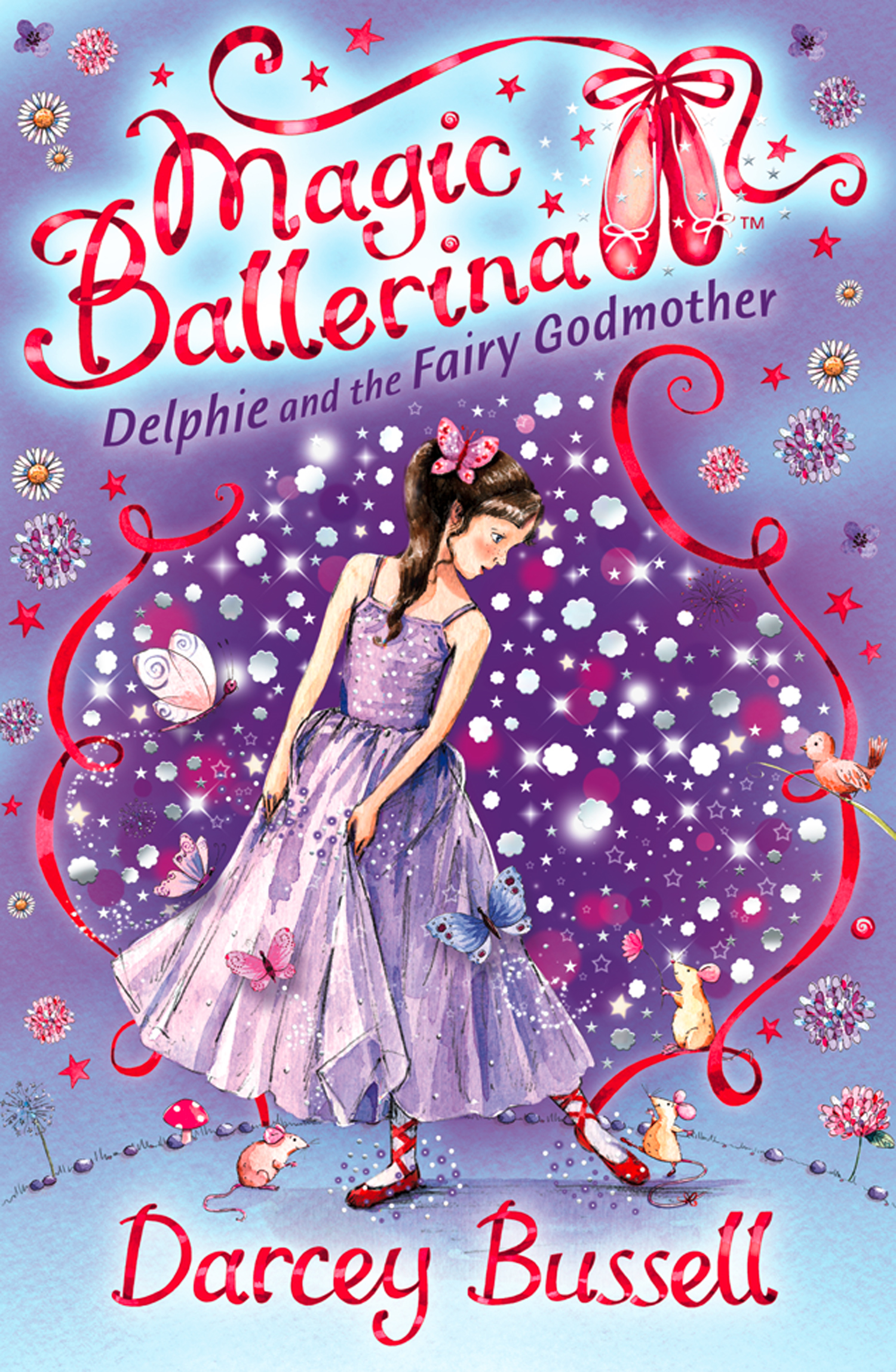 Delphie and the Fairy Godmother (Magic Ballerina, Book 5) By: Darcey Bussell