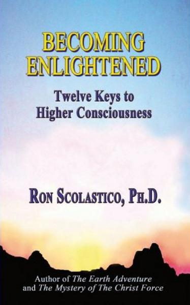 Becoming Enlightened: Twelve Keys to Higher Consciousness