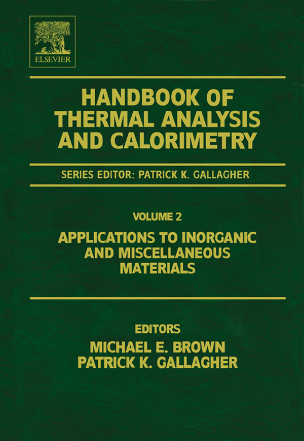 Handbook of Thermal Analysis and Calorimetry Applications to inorganic and miscellaneous materials