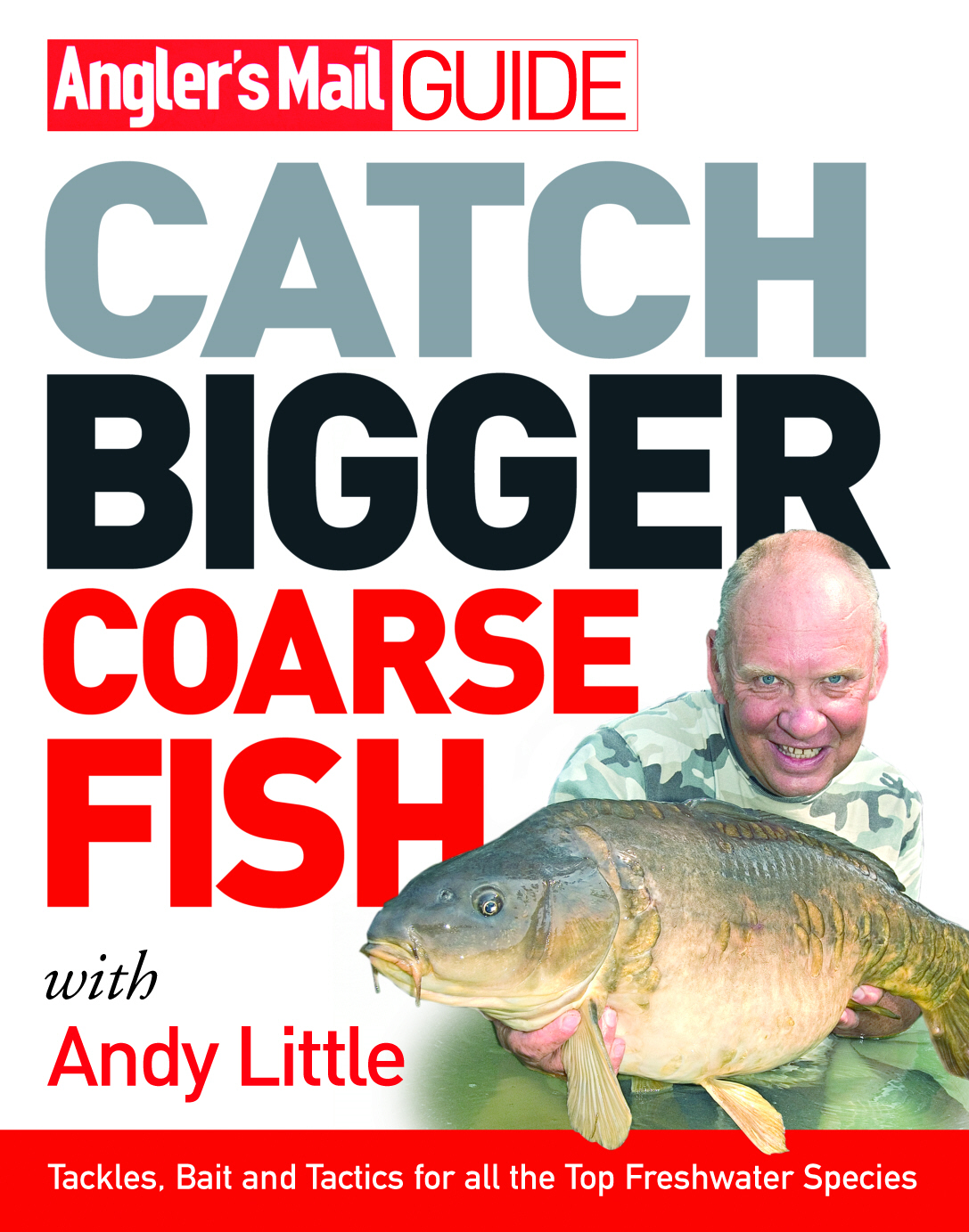 Angler's Mail Guide: Catch Bigger Coarse Fish