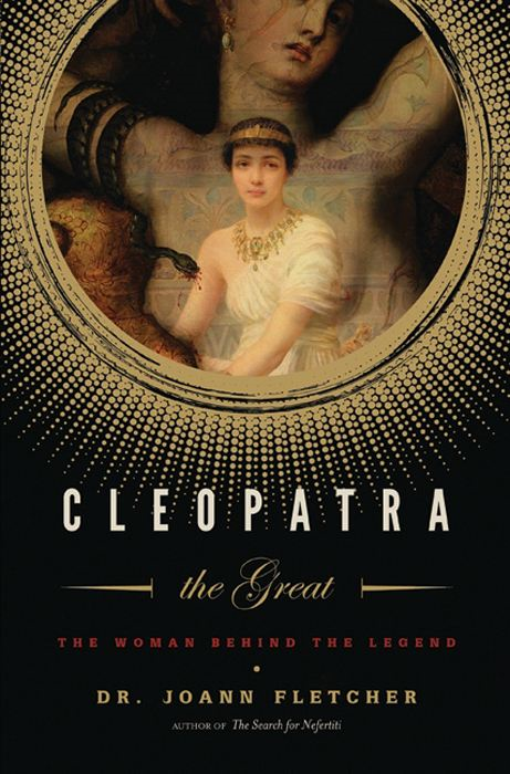 Cleopatra the Great By: Joann Fletcher