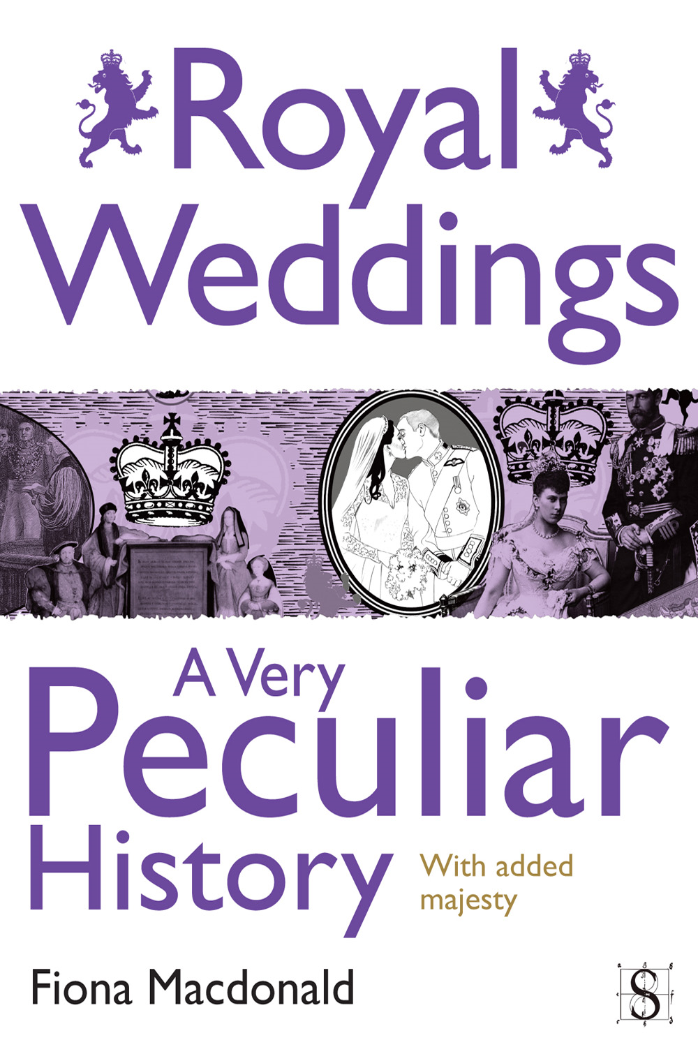 Royal Weddings, A Very Peculiar History