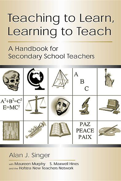 Teaching to Learn, Learning to Teach By: Alan J. Singer,Alan Singer,Maureen O. Murphy,S. Maxwell Hines,WITH Maureen Murphy