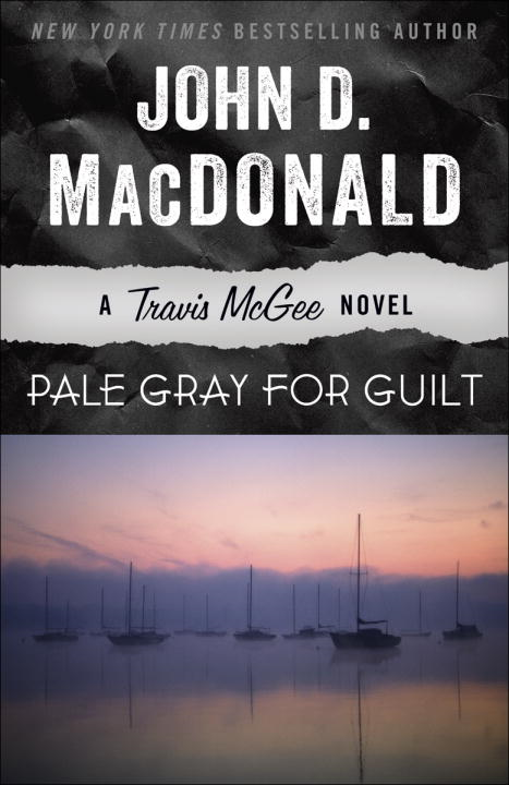 Pale Gray for Guilt By: John D. MacDonald