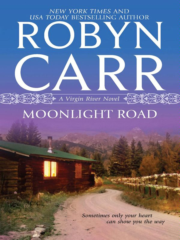 Moonlight Road By: Robyn Carr