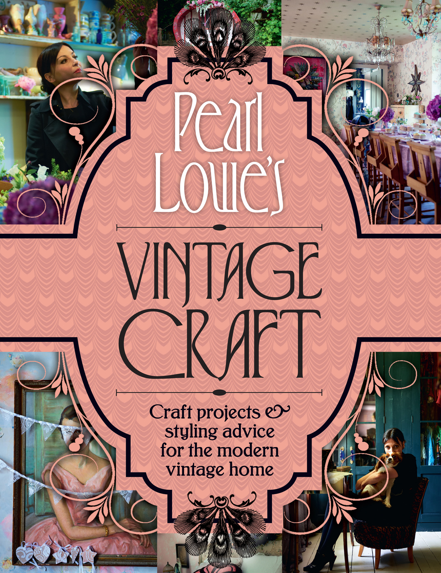 Pearl Lowe?s Vintage Craft: 50 Craft Projects and Home Styling Advice