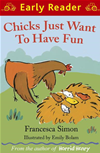 Chicks Just Want To Have Fun (early Reader):