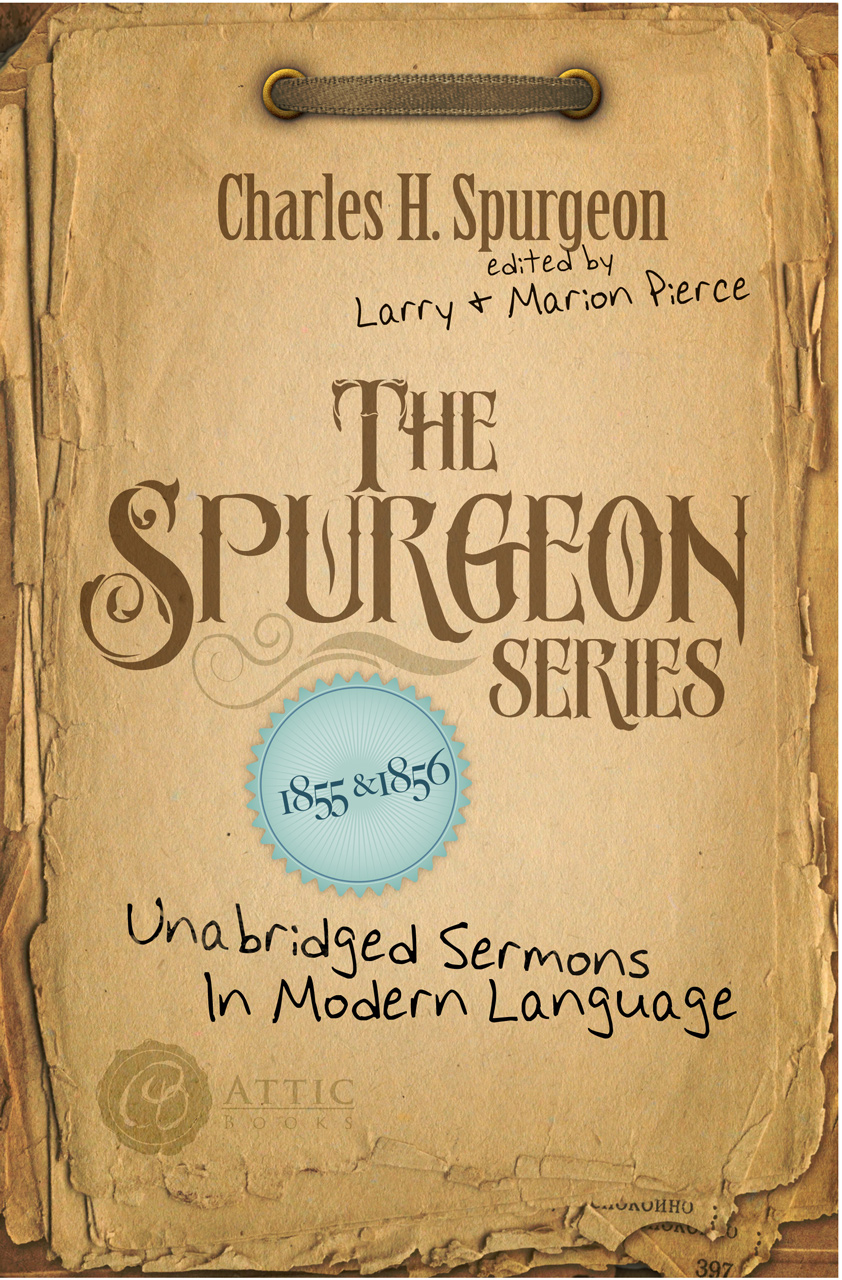The Spurgeon Series 1855 & 1856: Unabridged Sermons In Modern Language