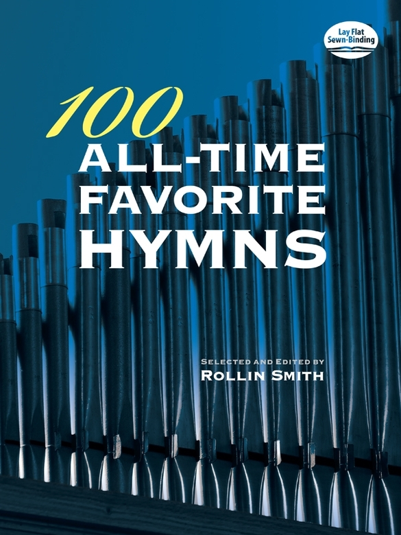 100 All-Time Favorite Hymns By: Rollin Smith