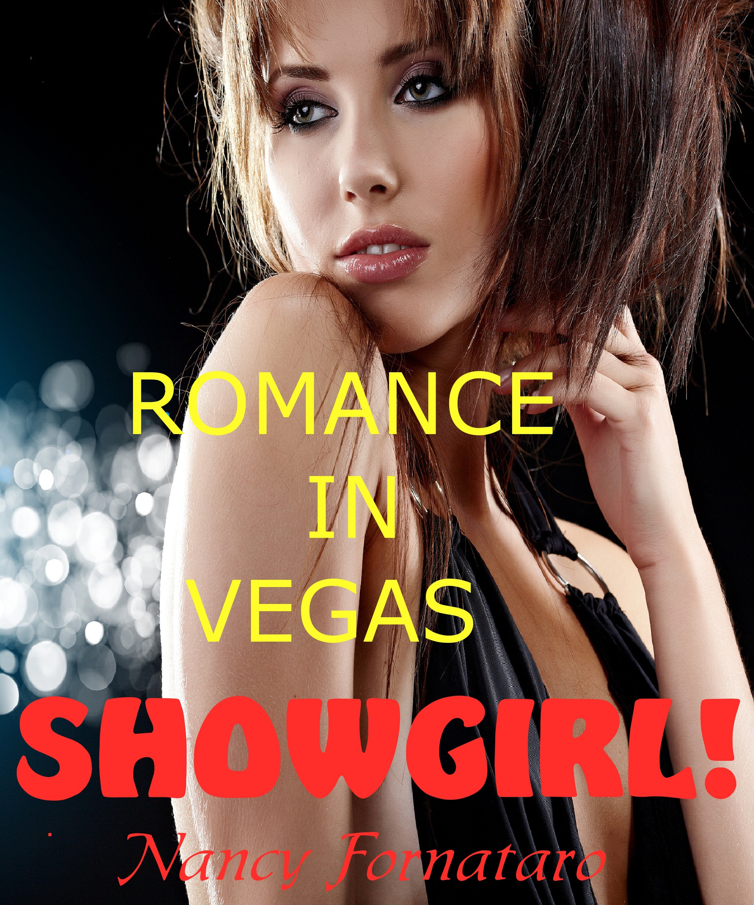 Romance in Vegas: Showgirl! By: Nancy Fornataro