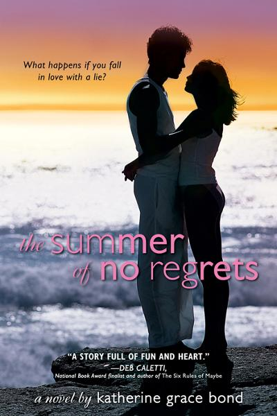 Summer of No Regrets By: Katherine Grace Bond