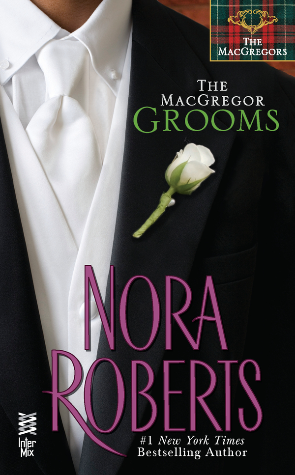 The MacGregor Grooms By: Nora Roberts