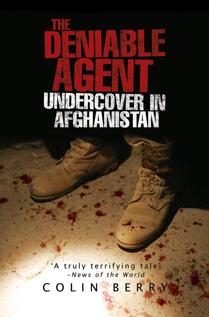 The Deniable Agent Undercover in Afghanistan