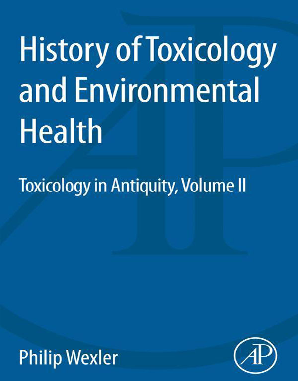 History of Toxicology and Environmental Health Toxicology in Antiquity II