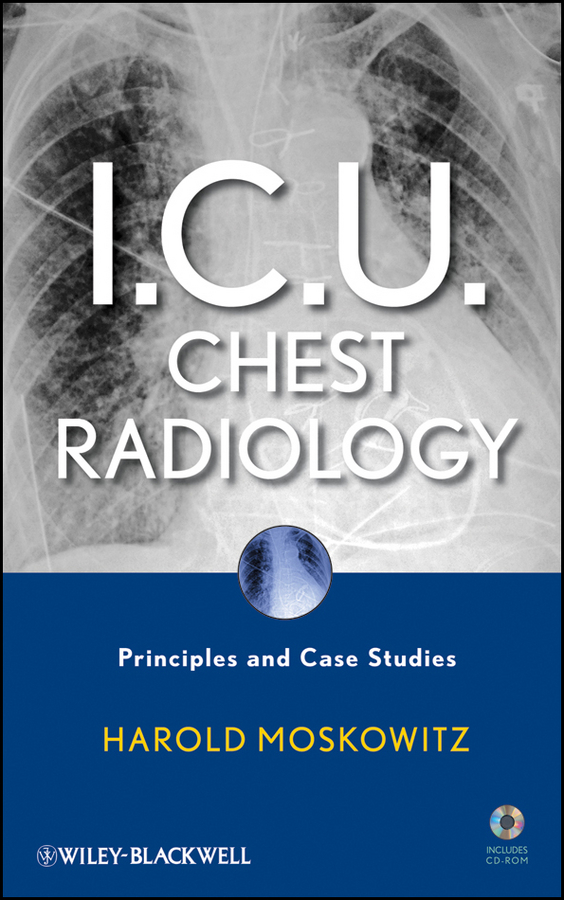 I.C.U. Chest Radiology By: Harold Moskowitz