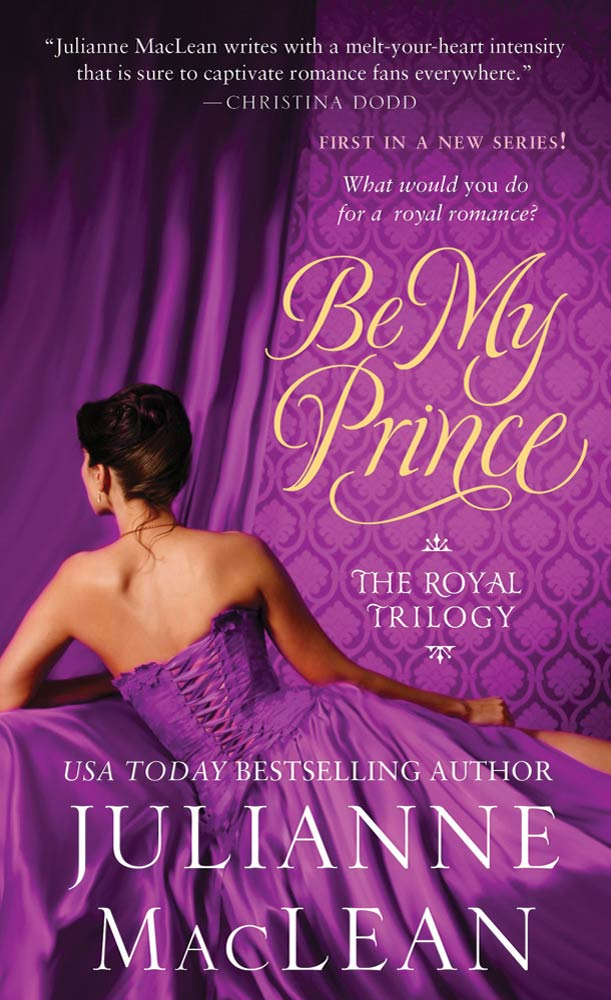 Be My Prince By: Julianne MacLean