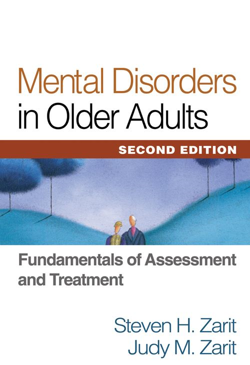 Mental Disorders in Older Adults, Second Edition By: Judy M. Zarit,Steven H. Zarit, PhD