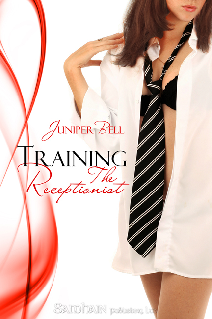 Training the Receptionist By: Juniper Bell