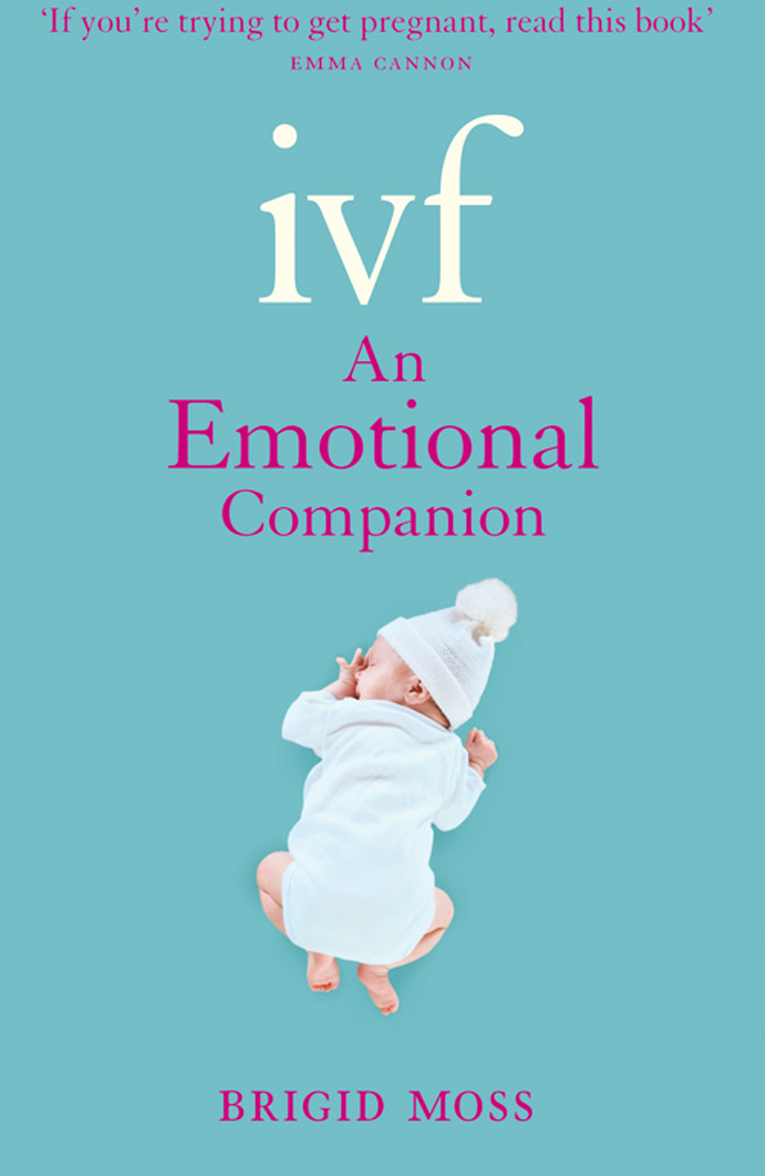 IVF: An Emotional Companion By: Brigid Moss