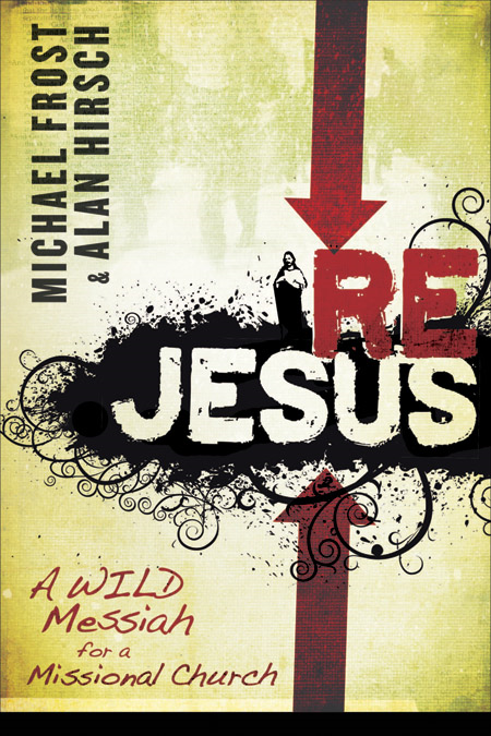 ReJesus By: Alan Hirsch,Michael Frost