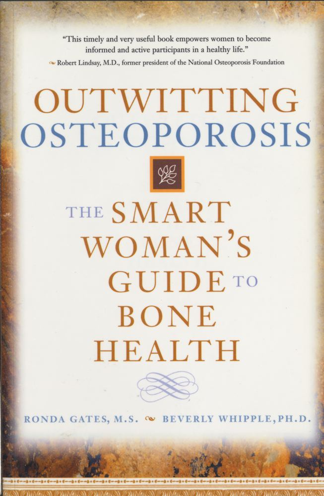 Outwitting Osteoporosis By: Beverly Whipple,Ronda Gates