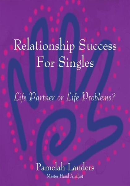 Relationship Success For Singles By: Pamelah Landers