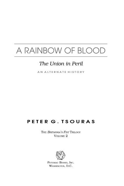 A Rainbow of Blood: The Union in Peril—An Alternate History By: Peter G. Tsouras