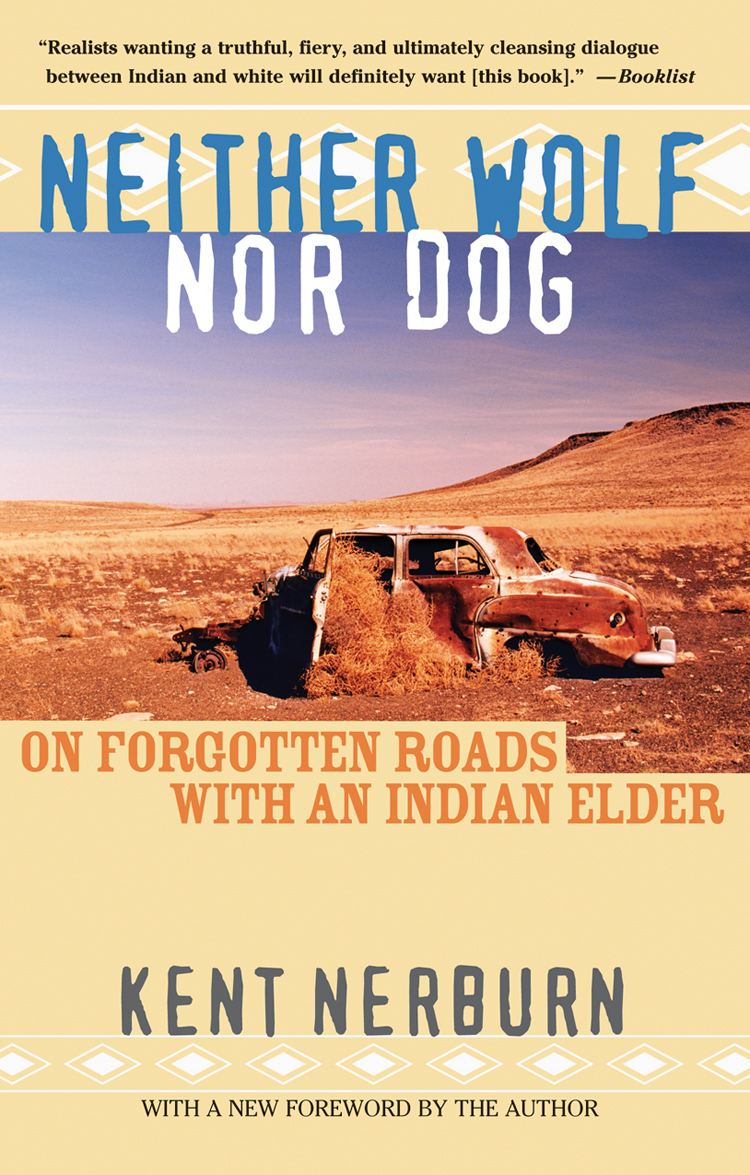 Neither Wolf nor Dog By: Kent Nerburn