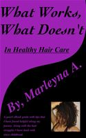 online magazine -  What Works, What Doesn't In Healthy Hair Care