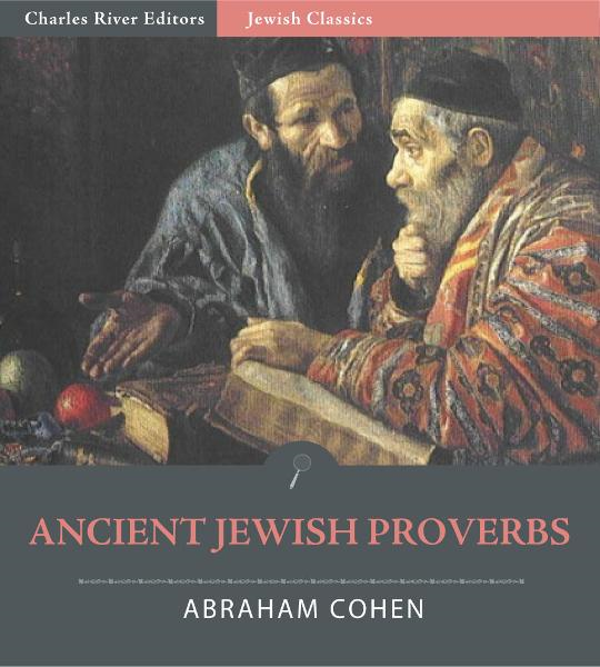 Ancient Jewish Proverbs (Illustrated Edition)