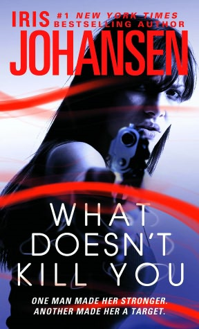 What Doesn't Kill You By: Iris Johansen