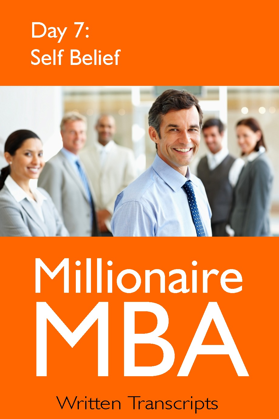 Millionarie MBA Day 7: Self Belief