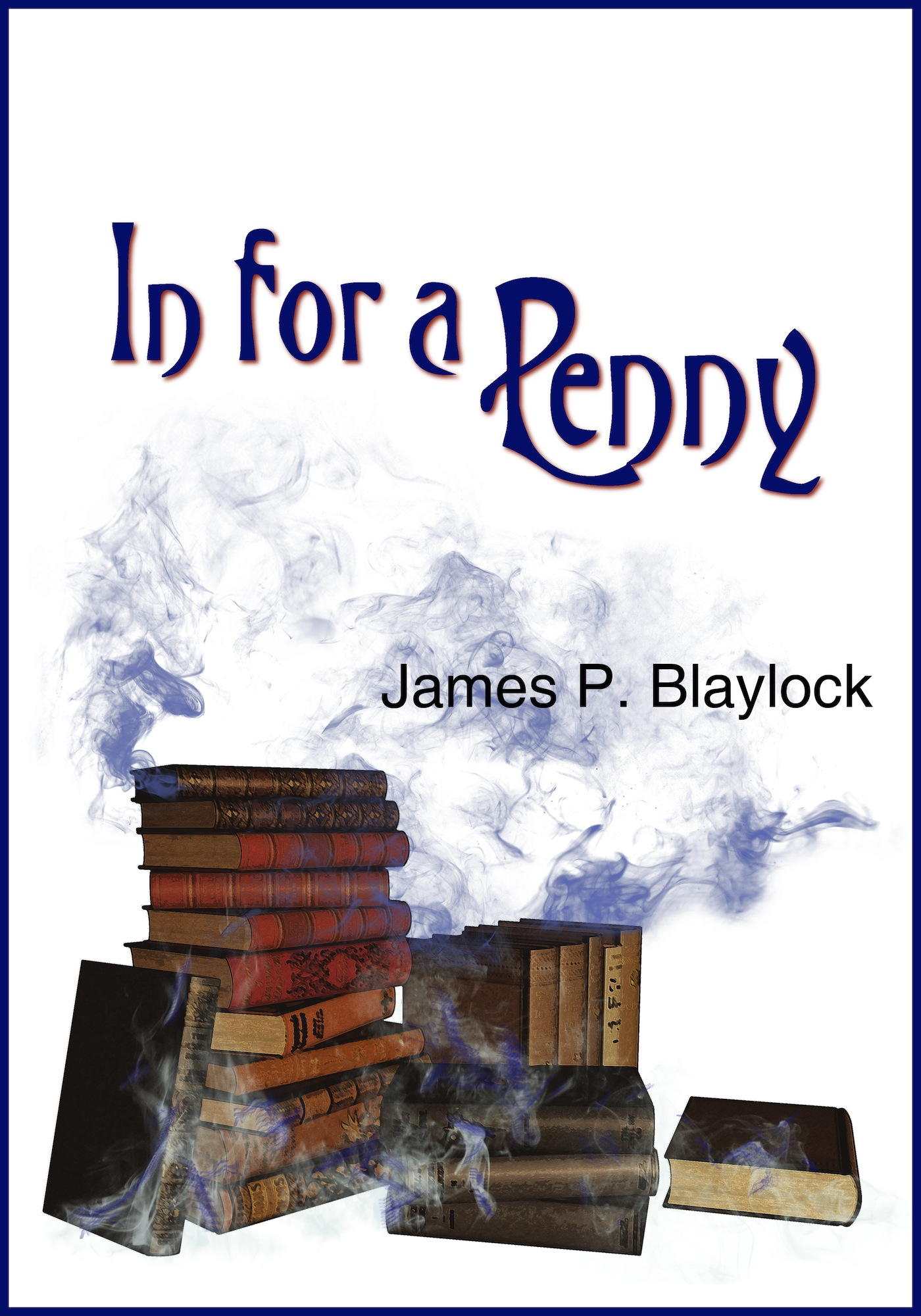 James P. Blaylock - In for a Penny
