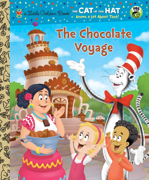 The Chocolate Voyage (Dr. Seuss/Cat in the Hat) By: Tish Rabe,Dave Aikins