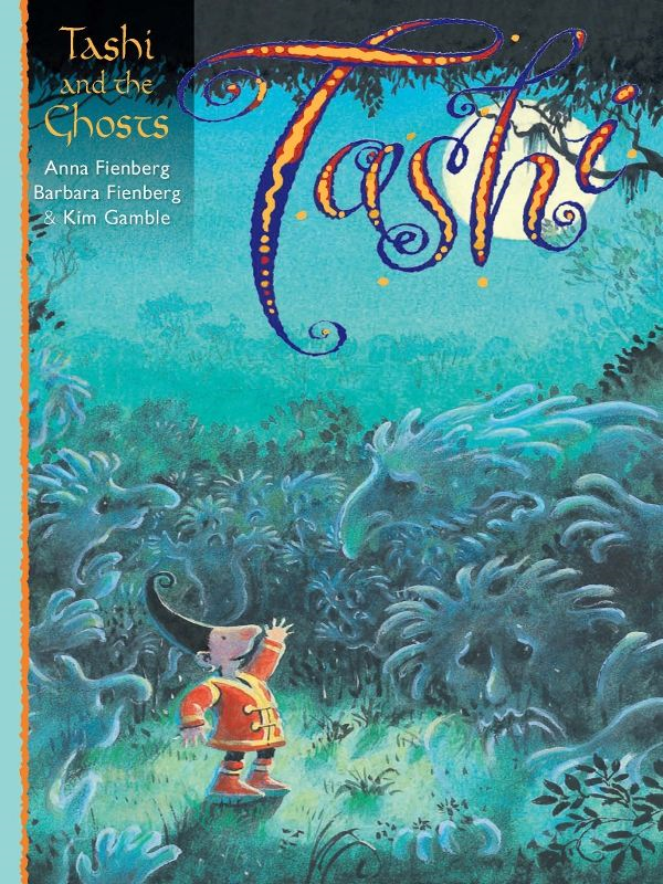 Tashi and the Ghosts By: Anna Fienberg,Barbara Fienberg and Kim Gamble