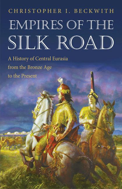 Empires of the Silk Road By: Christopher I. Beckwith