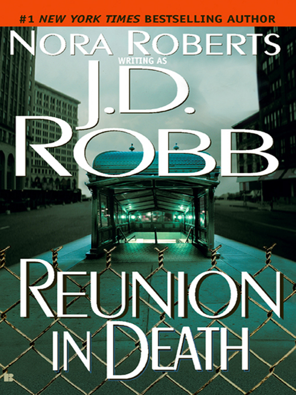 Reunion in Death By: J.D. Robb,Nora Roberts