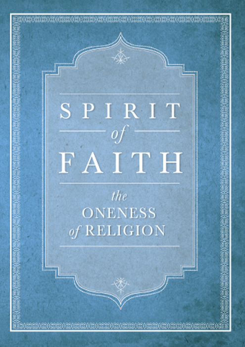 Spirit of Faith:The Oneness of Religion