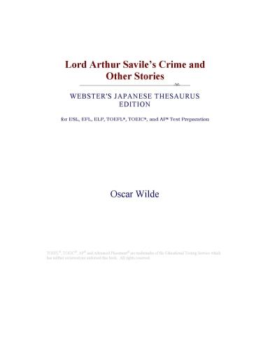 Inc. ICON Group International - Lord Arthur Savile¿s Crime and Other Stories (Webster's Japanese Thesaurus Edition)