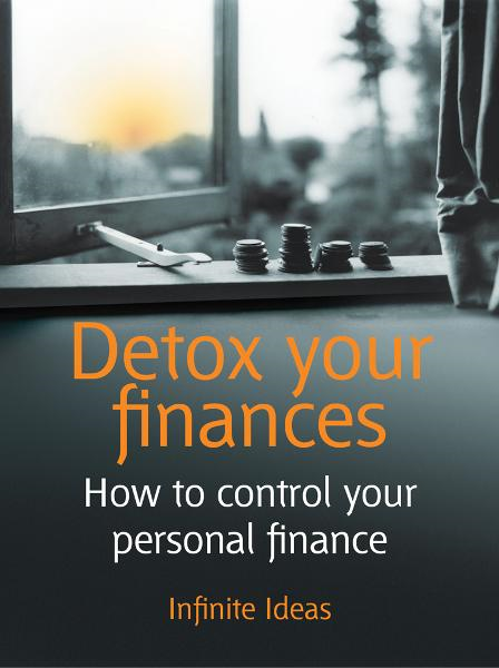 Detox your finances By: Infinite Ideas,John Middleton
