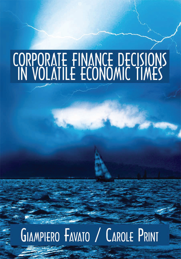 CORPORATE FINANCE DECISIONS IN VOLATILE ECONOMIC TIMES