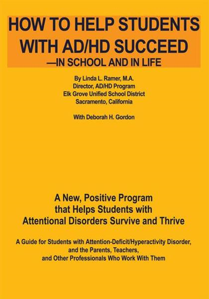How to Help Students with AD/HD Succeed--in School and in Life