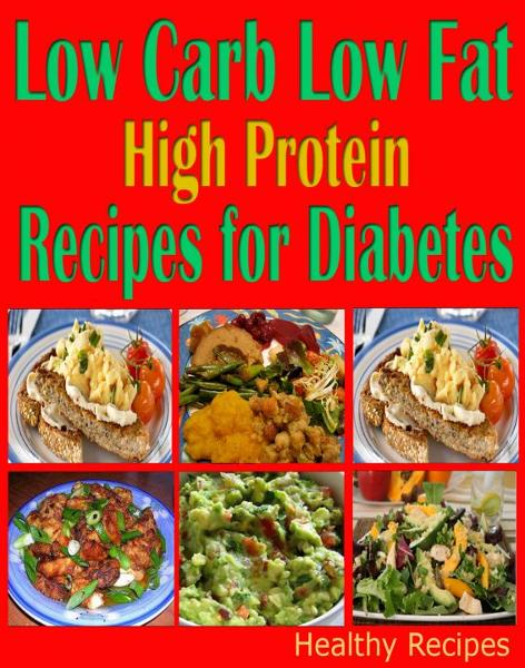 Low Carb Low Fat High Protein Recipes for Diabetes