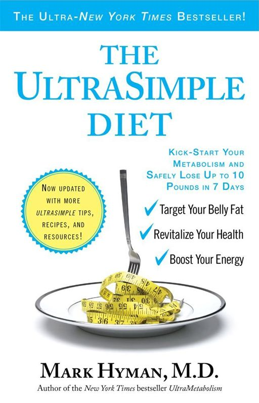 The UltraSimple Diet By: MD Mark Hyman