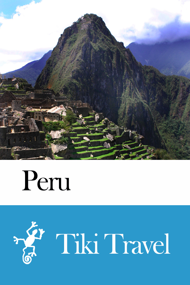 Peru Travel Guide - Tiki Travel