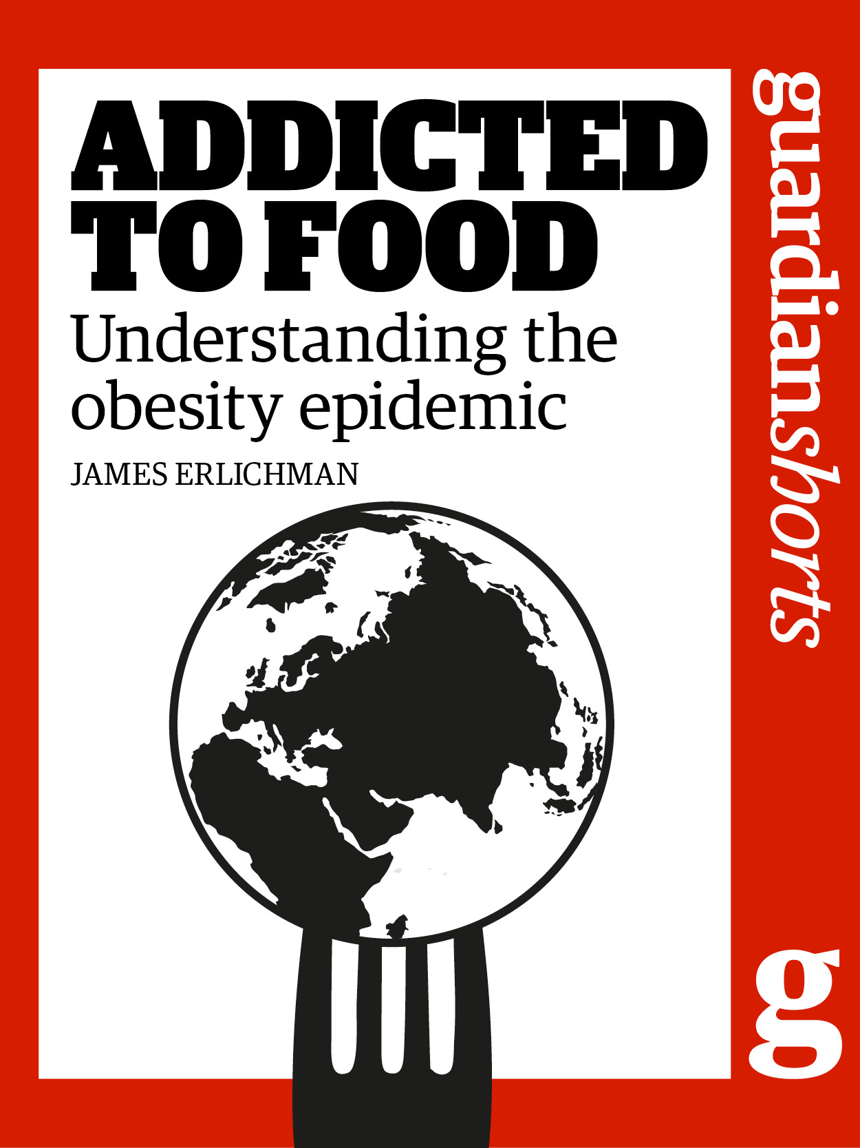 Addicted to Food Understanding the global obesity epidemic
